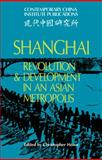 Shanghai : Revolution and Development in an Asian Metropolis, , 0521032075