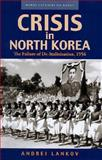 Crisis in North Korea : The Failure of De-Stalinization 1956, Lankov, Andrei N., 0824832078