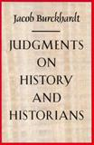 Judgments on History and Historians, Burckhardt, Jacob, 0865972079