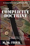 The Complicity Doctrine, M. Frick, 1479222070