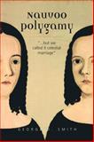Nauvoo Polygamy, George D. Smith, 1560852070