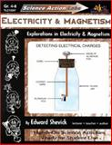 Electricity and Magnetism : Explorations in Electricity and Magnetism, Shevick, Edward, 1573102075
