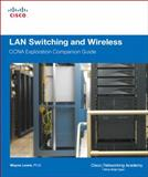 LAN Switching and Wireless : CCNA Exploration Companion Guide, Lewis, Wayne, 1587132079