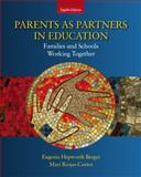 Parents as Partners in Education : Families and Schools Working Together, Berger, Eugenia Hepworth and Riojas-Cortez, Mari R., 0137072074