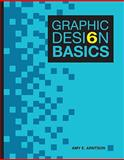 Graphic Design Basics, Amy E. Arntson, 0495912077