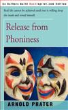 Release from Phoniness, Arnold Prater, 0595142079