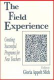 The Field Experience : Creating Successful Programs for New Teachers, , 080396207X