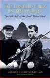 The Loneliest Boy in the World, Gearoid Cheaist O Cathain and Patricia Ahern, 1848892071