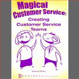 Magical Customer Service : Creating Customer Service Teams, Marsha Wallace, 1937372073