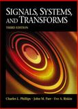 Signals, Systems, and Transforms, Phillips, Charles L. and Parr, John M., 0130412074