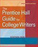 The Prentice Hall Guide for College Writers, Reid, Stephen, 0205752071