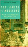 The Limits of Medicine : How Science Shapes Our Hope for the Cure, Golub, Edward S., 0226302075