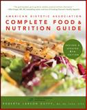 American Dietetic Association Complete Food and Nutrition Guide, Roberta Larson Duyff and Betsy Hornick, 0470912073