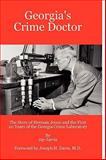 Georgia's Crime Doctor, Jay Jarvis, 0557062071