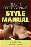 Health Professionals Style Manual, Nerone, Barbara J. and Fondiller, Shirley, 0826102077