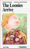The Loonies Arrive, Christiane Duchesne, 0887802079