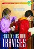Forgive Us Our Travises, Ted Staunton, 0889952078