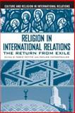 Religion in International Relations : The Return from Exile, Petito, Fabio and Hatzopoulos, Pavlos, 1403962073