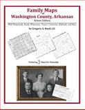 Family Maps of Washington County, Arkansas, Deluxe Edition : With Homesteads, Roads, Waterways, Towns, Cemeteries, Railroads, and More, Boyd, Gregory A., 1420312073