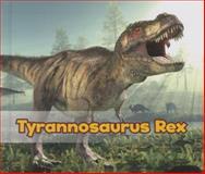 Tyrannosaurus Rex, Daniel Nunn, 1484602072