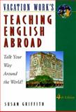 Teaching English Abroad, Susan Griffith, 1854582070