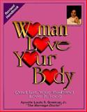 Woman Love Your Body, Louis S. Greenup, 1885342071