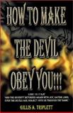 How to Make the Devil Obey You!, Triplett, Gillis A., 1890292079