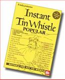 Instant Tin Whistle Popular Melodies, Dave Mallinson, 1899512071