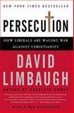Persecution, David Limbaugh, 0060732075