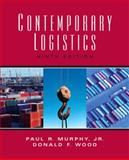 Contemporary Logistics, Murphy, Paul R., Jr. and Wood, Donald F., 013156207X