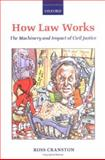 How Law Works : The Machinery and Impact of Civil Justice, Cranston, Ross, 0199292078