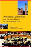 Democratic Accountability and the Use of Force in International Law 9780521002073