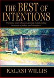 The Best of Intentions, Kalani Willis, 0595672078