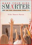 Make Your Kids Smarter, Erika V. Shearin Karres and Erika V., Edd Shearin Karres, 0740722077