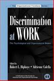 Discrimination at Work : The Psychological and Organizational Bases, , 0805852077