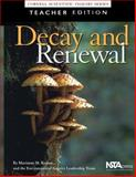 Decay and Renewal : Cornell Scientific Inquiry Series, Trautmann, Nancy M., 0873552075