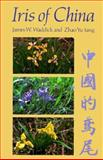 Iris of China, James W. Waddick and Zhas Yu-Tang, 0881922072
