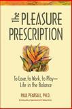 The Pleasure Prescription, Paul P. Pearsall, 0897932072