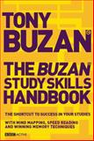 Buzan Study Skills Handbook : The Shortcut to Success in your Studies with Mind Mapping, Speed Reading and Winning Memory Techniques, Buzan, Tony, 1406612073