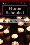 Home Schooled, Gregory Williams, 1499542070