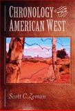 Chronology of the American West, Scott C. Zeman, 157607207X