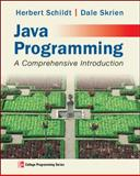 Java Programming : A Comprehensive Introduction, Schildt, Herbert and Skrien, Dale John, 007802207X