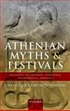 Athenian Myths and Festivals : Aglauros, Erechtheus, Plynteria, Panathenaia, Dionysia, Sourvinou-Inwood, Christiane and Parker, Robert, 0199592071
