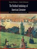 The Bedford Anthology of American Literature Vol. 1 : Beginnings to the Civil War, Belasco, Susan and Johnson, Linck, 031241207X