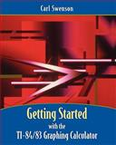 Getting Started with the TI-84/83 Graphing Calculator, Swenson, Carl, 0471742074