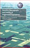 Genetics, Demography and Viability of Fragmented Populations, , 0521782074