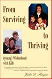 From Surviving to Thriving (young) Widowhood with Kids, Julie Raque, 0595422071
