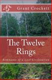 The Twelve Rings, Grant Crockett, 0615832075