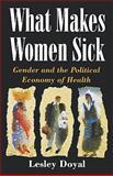What Makes Women Sick 9780813522074