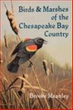 Birds and Marshes of the Chesapeake Bay Country, Brooke Meanley, 0870332074